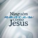 NINGUÉM NASCEU COMO JESUS (Vol 1 da trilogia NINGUÉM COMO JESUS)