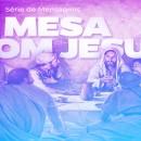 Série: À mesa com Jesus